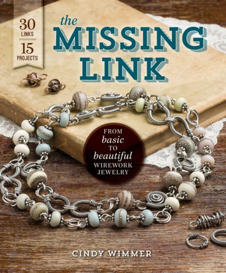 The Missing Link: From Basic to Beautiful Wirework Jewelry